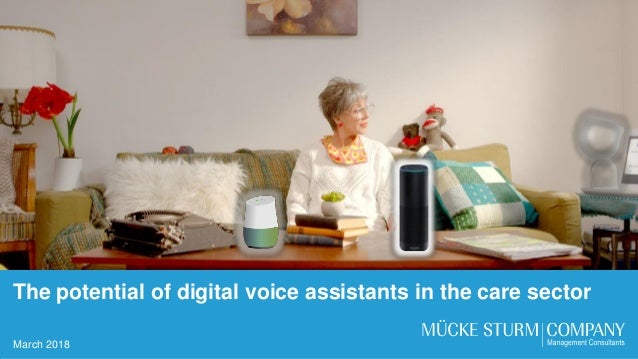 1 The potential of digital voice assistants in the care sector March 2018