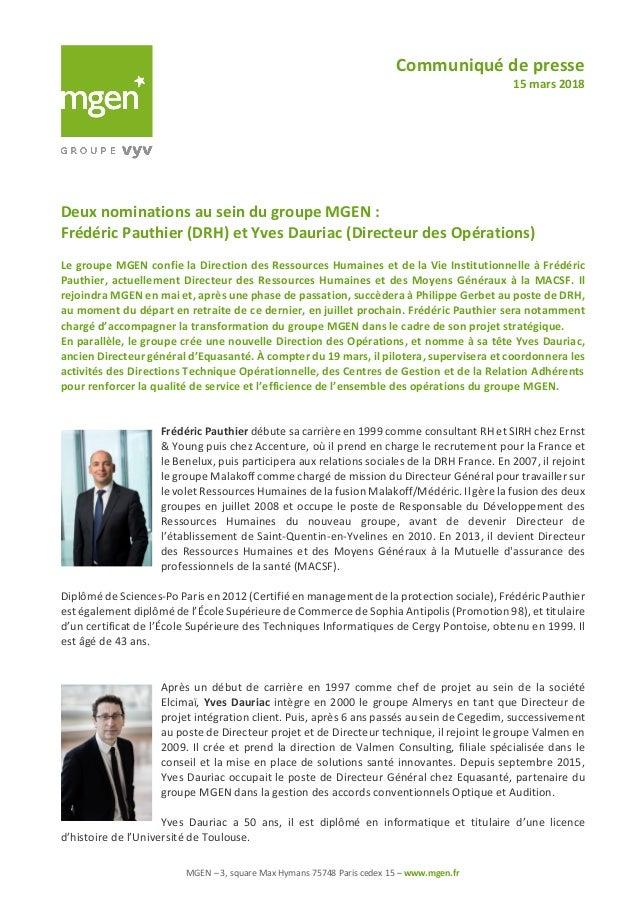 Communiqué de presse 15 mars 2018 MGEN – 3, square Max Hymans 75748 Paris cedex 15 – www.mgen.fr Deux nominations au sein ...
