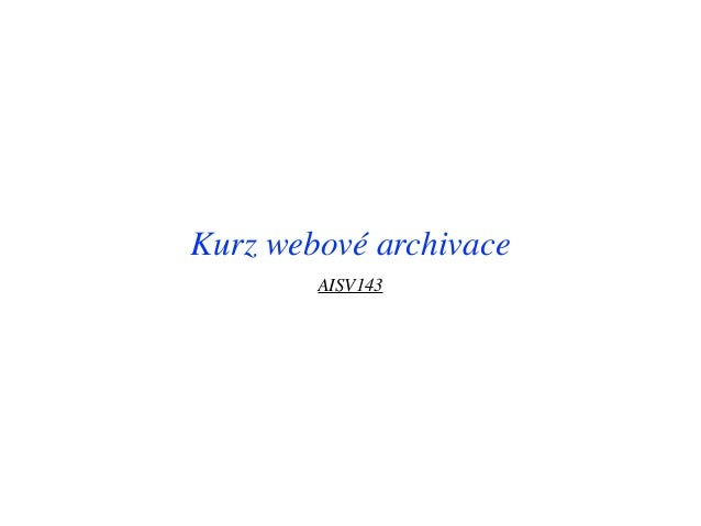 Kurz webové archivace AISV143