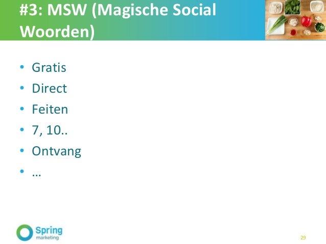#3: MSW (Magische Social Woorden) • Gratis • Direct • Feiten • 7, 10.. • Ontvang • … 29