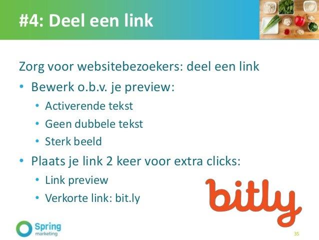 #4: Deel een link Zorg voor websitebezoekers: deel een link • Bewerk o.b.v. je preview: • Activerende tekst • Geen dubbele...