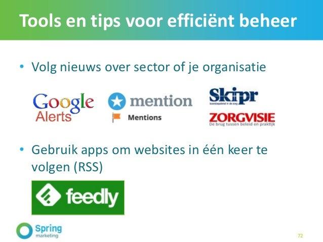 Tools en tips voor efficiënt beheer • Volg nieuws over sector of je organisatie • Gebruik apps om websites in één keer te ...