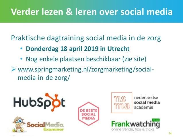 Verder lezen & leren over social media Praktische dagtraining social media in de zorg • Donderdag 18 april 2019 in Utrecht...