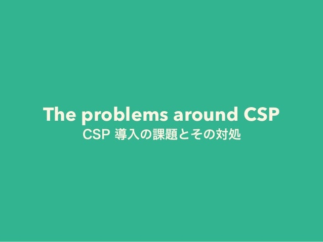 The problems around CSP
