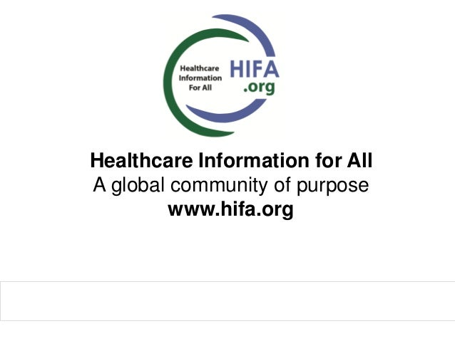 Healthcare Information for All A global community of purpose www.hifa.org