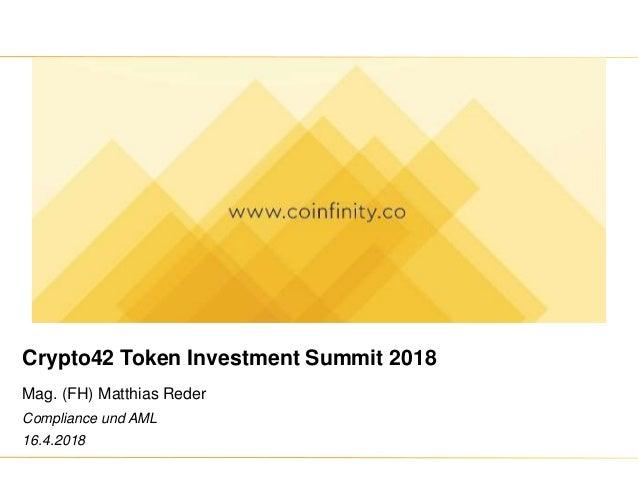 Crypto42 Token Investment Summit 2018 Mag. (FH) Matthias Reder Compliance und AML 16.4.2018