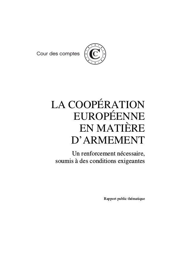 LA COOPÉRATION EUROPÉENNE EN MATIÈRE D'ARMEMENT Un renforcement nécessaire, soumis à des conditions exigeantes Rapport pub...