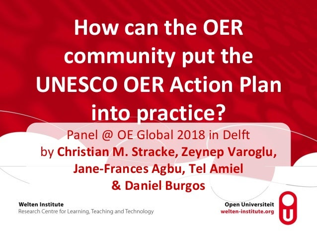How can the OER community put the UNESCO OER Action Plan into practice? Panel @ OE Global 2018 in Delft by Christian M. St...