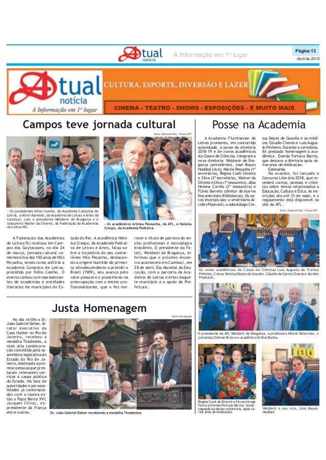 P�gina 13 Abril de 2018 A Informa��o em 1o lugar A Federa��o das Academias de Letras/RJ realizou em Cam- pos dos Goytacaze...