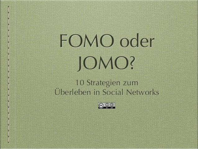 FOMO oder JOMO? 10 Strategien zum �berleben in Social Networks