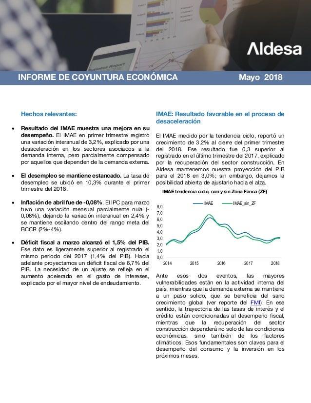 INFORME DE COYUNTURA ECONÓMICA Mayo 2018 Hechos relevantes: • Resultado del IMAE muestra una mejora en su desempeño. El IM...