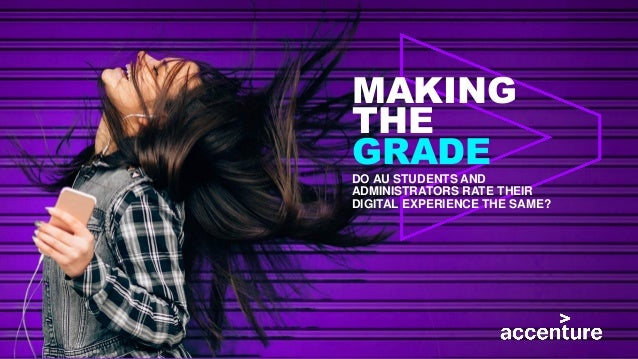 MAKING THE GRADE DO AU STUDENTS AND ADMINISTRATORS RATE THEIR DIGITAL EXPERIENCE THE SAME?