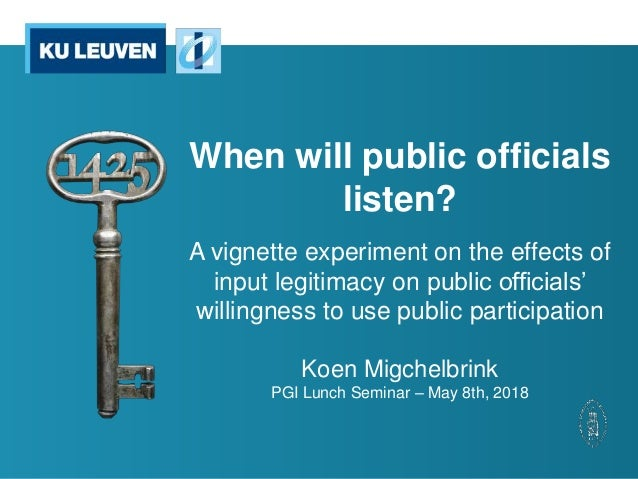 When will public officials listen? A vignette experiment on the effects of input legitimacy on public officials' willingne...