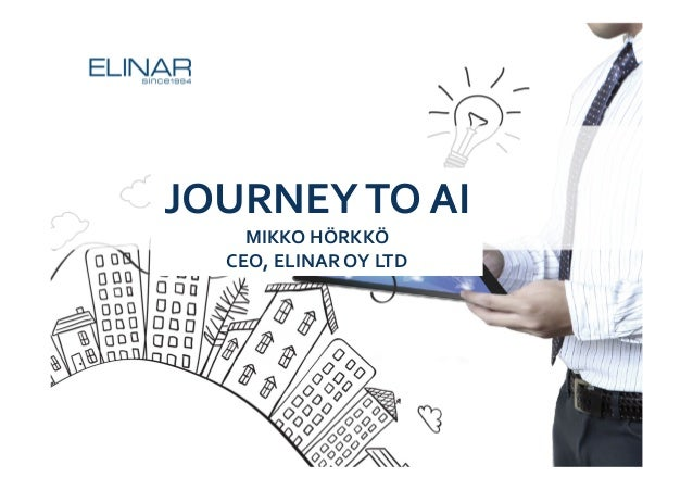 JOURNEYTO AI MIKKO HÖRKKÖ CEO, ELINAR OY LTD