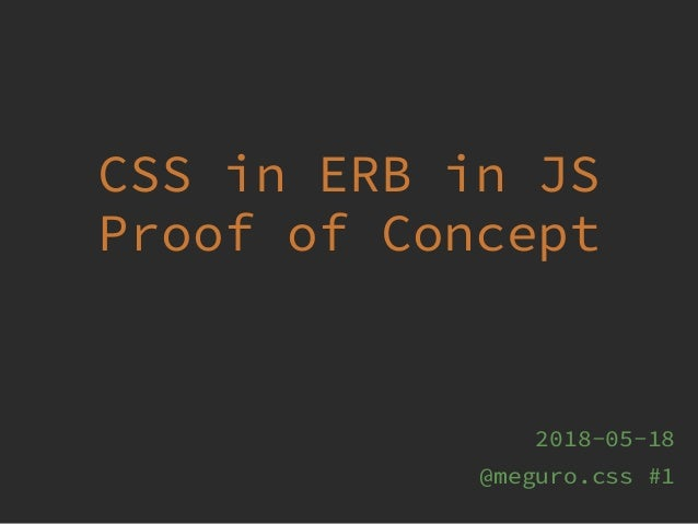CSS in ERB in JS Proof of Concept 2018-05-18 @meguro.css #1