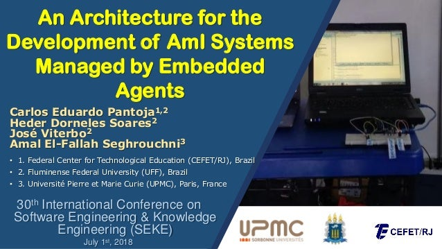An Architecture for the Development of AmI Systems Managed by Embedded Agents 30th International Conference on Software En...