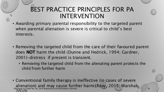 BEST PRACTICE PRINCIPLES FOR PA INTERVENTION • Awarding primary parental responsibility to the targeted parent when parent...