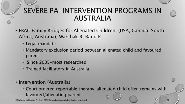 SEVERE PA-INTERVENTION PROGRAMS IN AUSTRALIA • FBAC Family Bridges for Alienated Children (USA, Canada, South Africa, Aust...