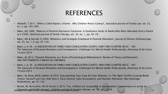 REFERENCES • Altobelli, T 2011, 'When a Child Rejects a Parent : Why Children Resist Contact', Australian Journal of Famil...