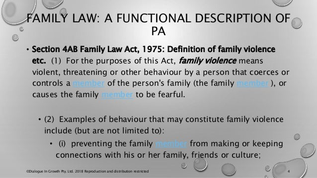 FAMILY LAW: A FUNCTIONAL DESCRIPTION OF PA • Section 4AB Family Law Act, 1975: Definition of family violence etc. (1) For ...