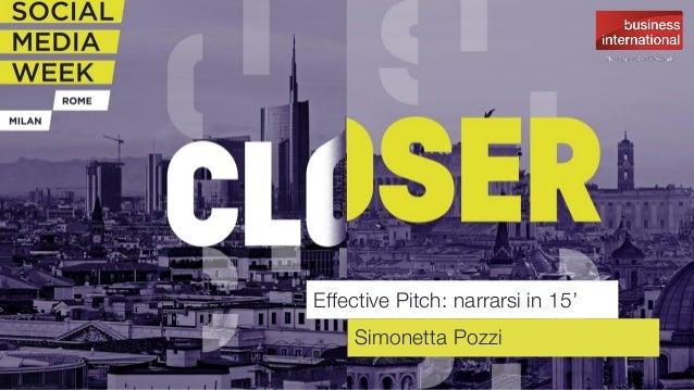 Effective Pitch: narrarsi in 15' Simonetta Pozzi