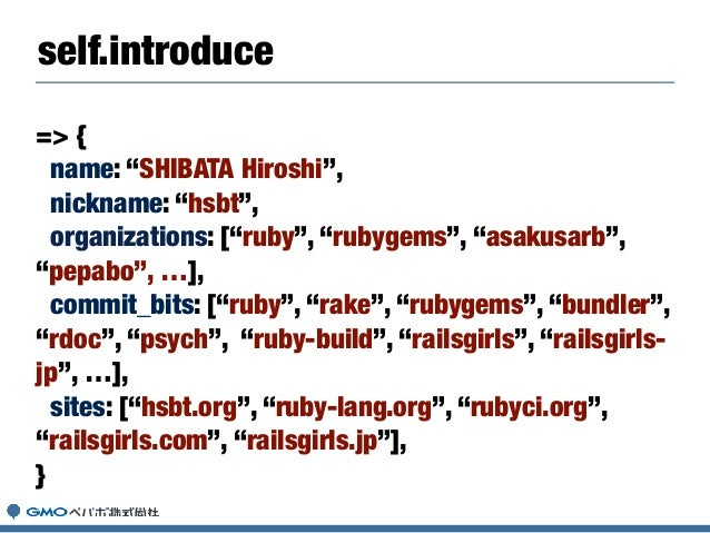 "=> { name: ""SHIBATA Hiroshi"", nickname: ""hsbt"", organizations: [""ruby"", ""rubygems"", ""asakusarb"", ""pepabo"", …], commit_bits..."