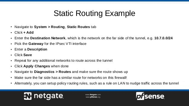Static Routing Example ● Navigate to System > Routing, Static Routes tab ● Click + Add ● Enter the Destination Network, wh...