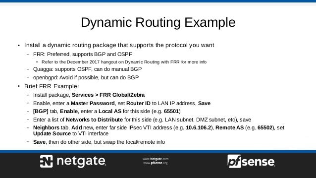 Dynamic Routing Example ● Install a dynamic routing package that supports the protocol you want – FRR: Preferred, supports...