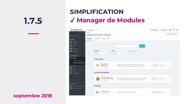 1.7.5 septembre 2018 SIMPLIFICATION ✔ Manager de Modules