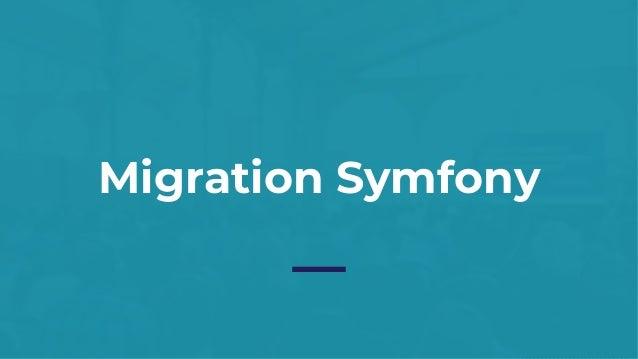 Migration Symfony – Etat d'avancement 68 pages à migrer dans le Backoffice de PrestaShop Jusqu'à 1.7.2: 3 pages migrées Sy...