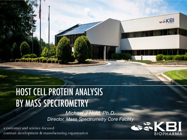 a customer and science-focused contract development & manufacturing organization HOST CELL PROTEIN ANALYSIS BY MASS SPECTR...