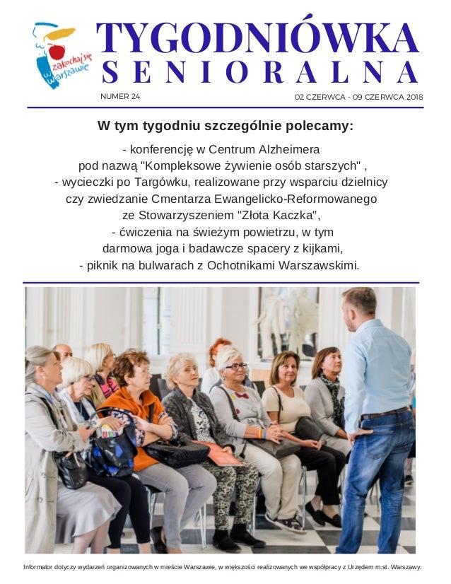 """NUMER 24 02 CZERWCA - 09 CZERWCA 2018 TYGODNIÓWKA S E N I O R A L N A - konferencję w Centrum Alzheimera pod nazwą """"Kompl..."""