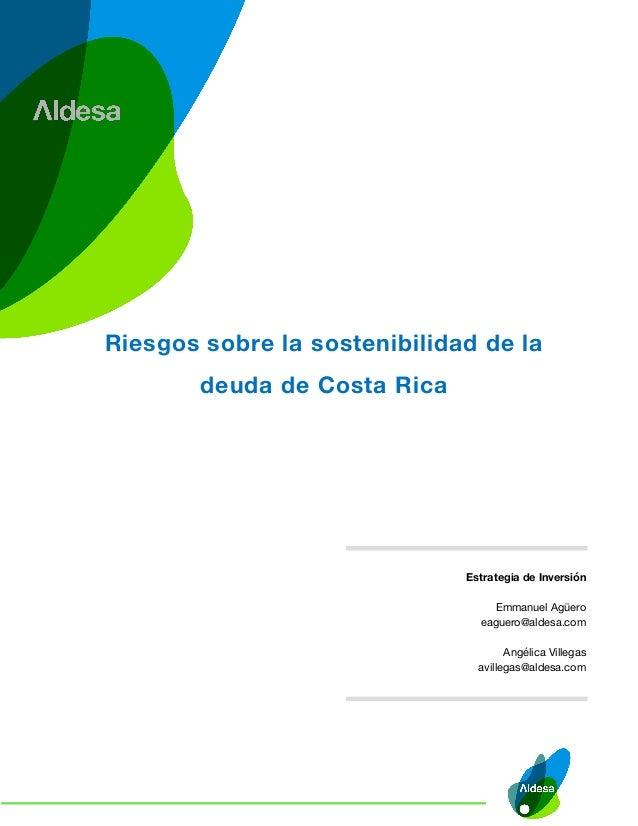 Estrategia de Inversi�n Emmanuel Ag�ero eaguero@aldesa.com Ang�lica Villegas avillegas@aldesa.com Riesgos sobre la sosteni...
