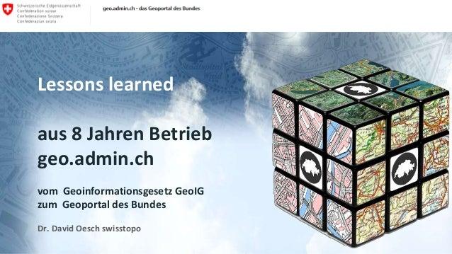8 Jahre geo.admin.ch: das Geoportal des BundesGeosummit 2018 Bundesamt für Landestopografie swisstopo KOGIS Referent oder ...