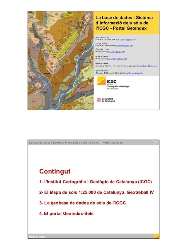 Institut Cartogràfic i Geològic de Catalunya La base de dades i Sistema d'informació dels sòls de l'ICGC - Portal Geoíndex...