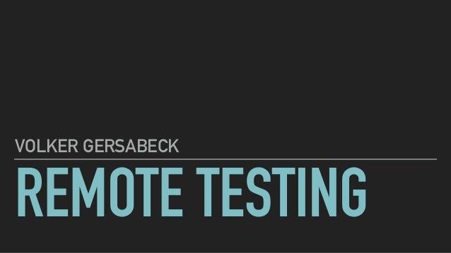REMOTE TESTING VOLKER GERSABECK