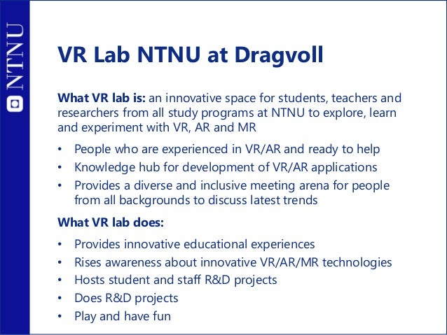 Physical lab designed for VR • Four VR boxes • Additional screens for spectators • Workstations for developers • Large roo...