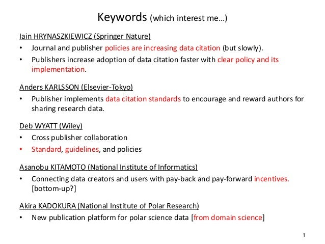 Keywords (which interest me…) Iain HRYNASZKIEWICZ (Springer Nature) • Journal and publisher policies are increasing data c...
