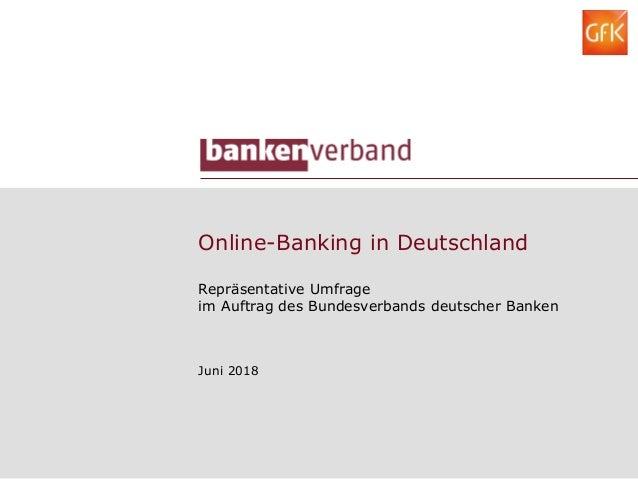 Online-Banking in Deutschland Repräsentative Umfrage im Auftrag des Bundesverbands deutscher Banken Juni 2018