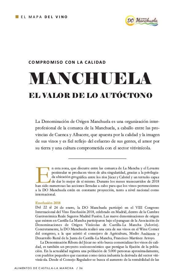 MANCHUELA EL VALOR DE LO AUTÓCTONO A L I M E N T O S D E C A S T I L L A - L A M A N C H A / 3 6 E n esta zona, que discur...