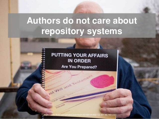 Authors do not care about repository systems https://www.flickr.com/photos/jasonbain/33169141452/ CC BY NC ND 2.0