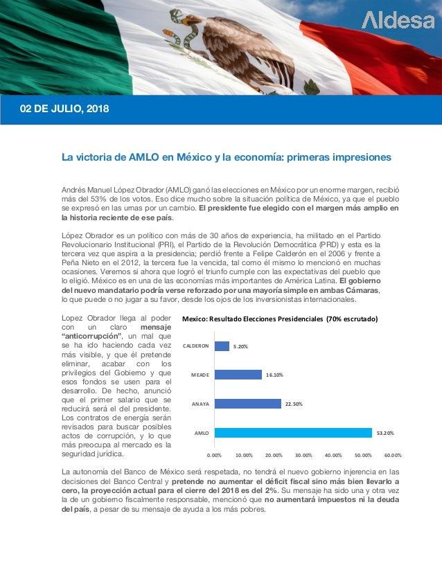 02 DE JULIO, 2018 La victoria de AMLO en México y la economía: primeras impresiones Andrés Manuel López Obrador (AMLO) gan...