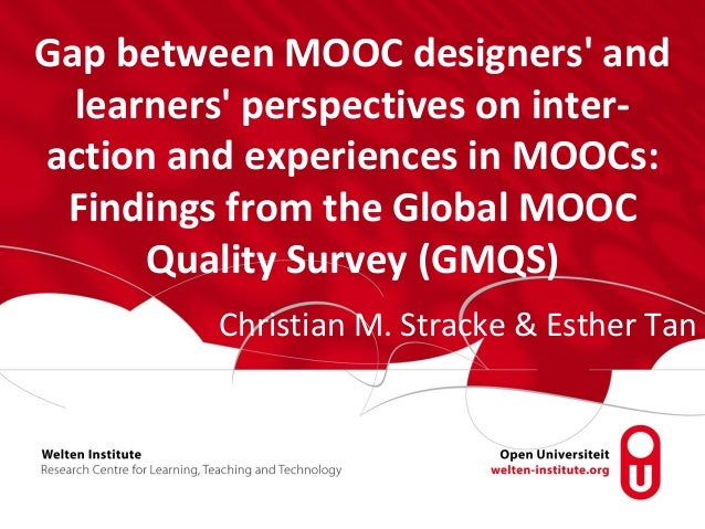 Gap between MOOC designers' and learners' perspectives on inter- action and experiences in MOOCs: Findings from the Global...