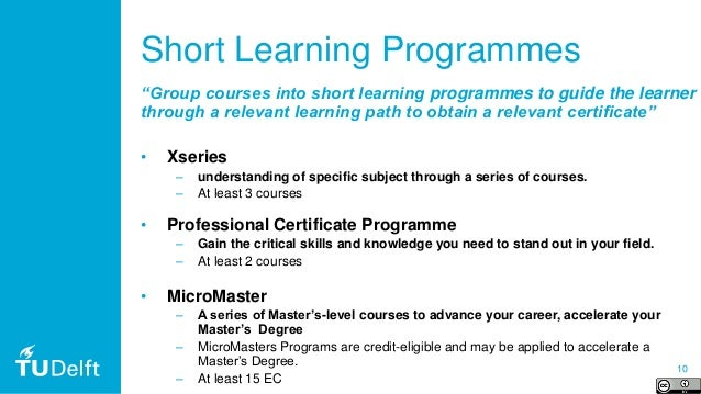 """10 Short Learning Programmes """"Group courses into short learning programmes to guide the learner through a relevant learnin..."""