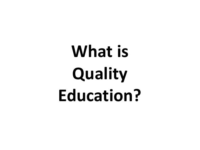 What is Quality Education?
