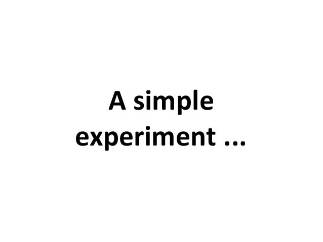A simple experiment ...