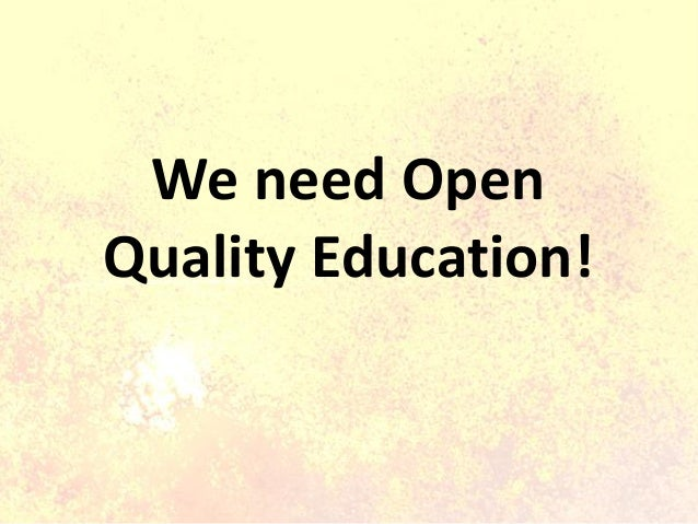 We need Open Quality Education!