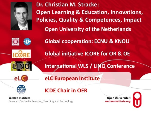Open University of the Netherlands Global cooperation: ECNU & KNOU Global initiative ICORE for OR & OE International WLS /...
