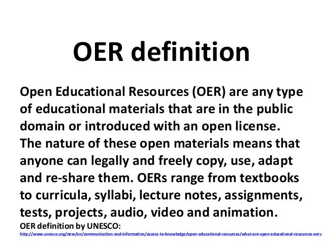 Open Educational Resources (OER) are any type of educational materials that are in the public domain or introduced with an...