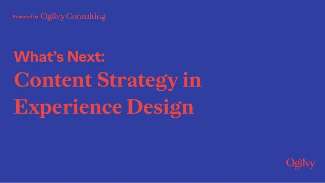 Powered by What's Next: Content Strategy in Experience Design